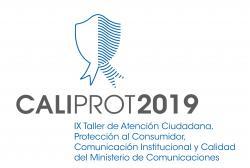 """Taller de Atención Ciudadana, Protección al Consumidor, Comunicación Institucional y Calidad del Ministerio de Comunicaciones """"Caliprot 2019"""""""